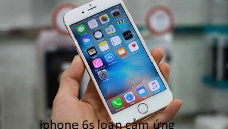 Lỗi loạn cảm ứng trên iPhone 6s và cách khắc phục đơn giản