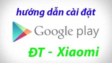 Cách cài CH Play cho điện thoại Xiaomi
